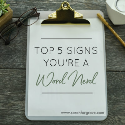 Top 5 Signs You're a Word Nerd