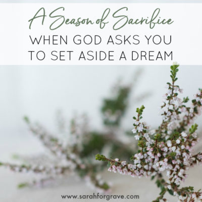 A Season of Sacrifice: When God Asks You to Set Aside a Dream