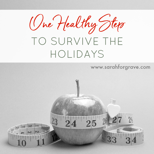 One Healthy Step to Survive the Holidays
