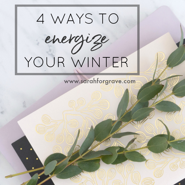 4 Ways to Energize Your Winter