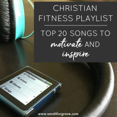 Christian Fitness Playlist: Top 20 Songs to Motivate and Inspire