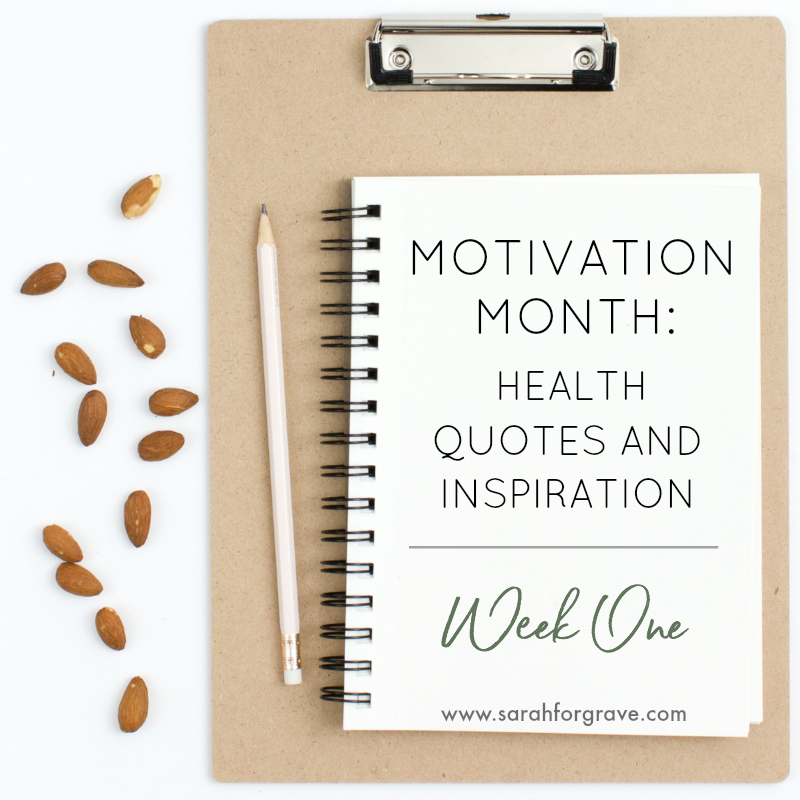 Motivation Month: Health Quotes and Inspiration, Week 1