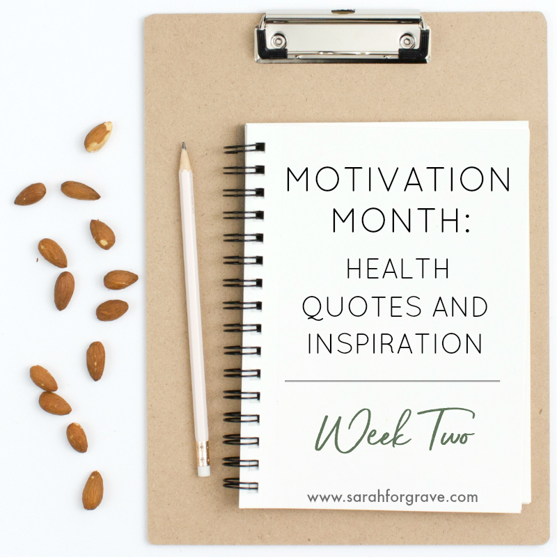 Motivation Month: Health Quotes and Inspiration, Week 2