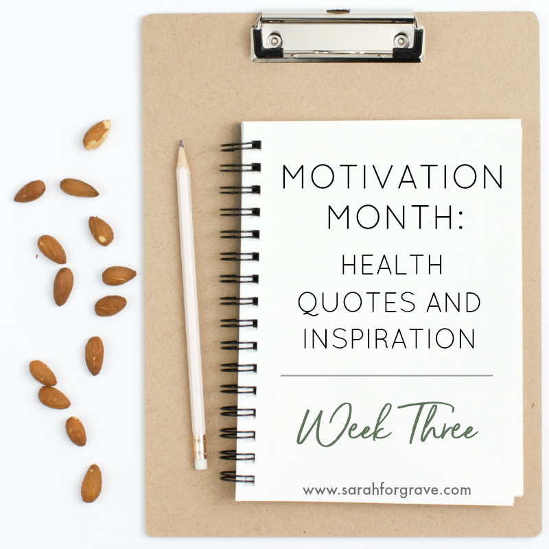Motivation Month: Health Quotes and Inspiration, Week 3