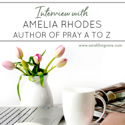 Interview with Amelia Rhodes, Author of Pray A to Z