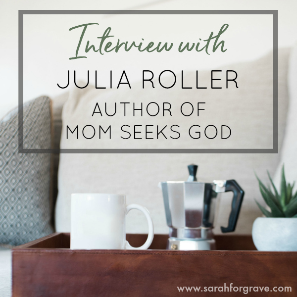 Interview with Julia Roller, Author of Mom Seeks God