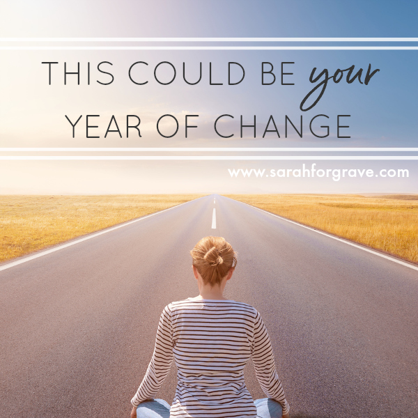 This Could Be YOUR Year of Change