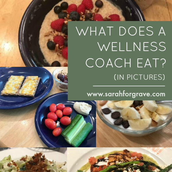 What Does a Wellness Coach Eat? (in pictures): Week 4
