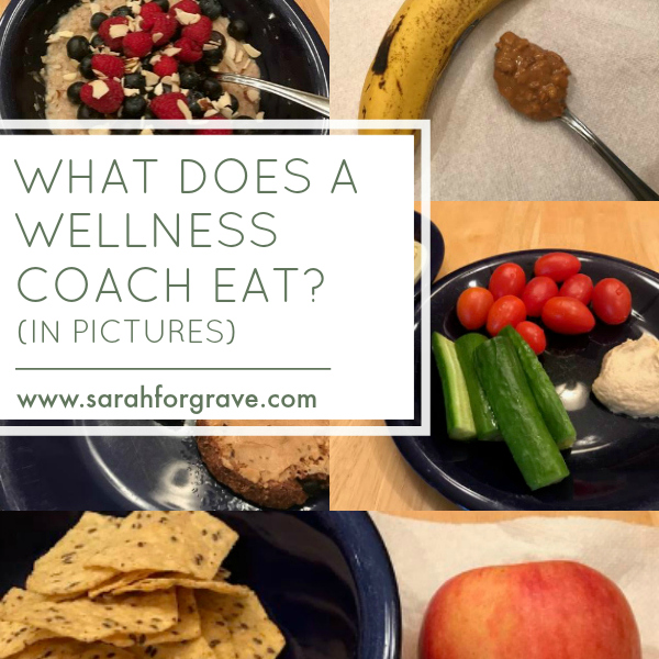 What Does a Wellness Coach Eat? (in pictures): Week 5