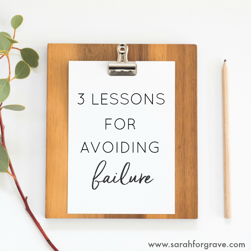 3 Lessons for Avoiding Failure