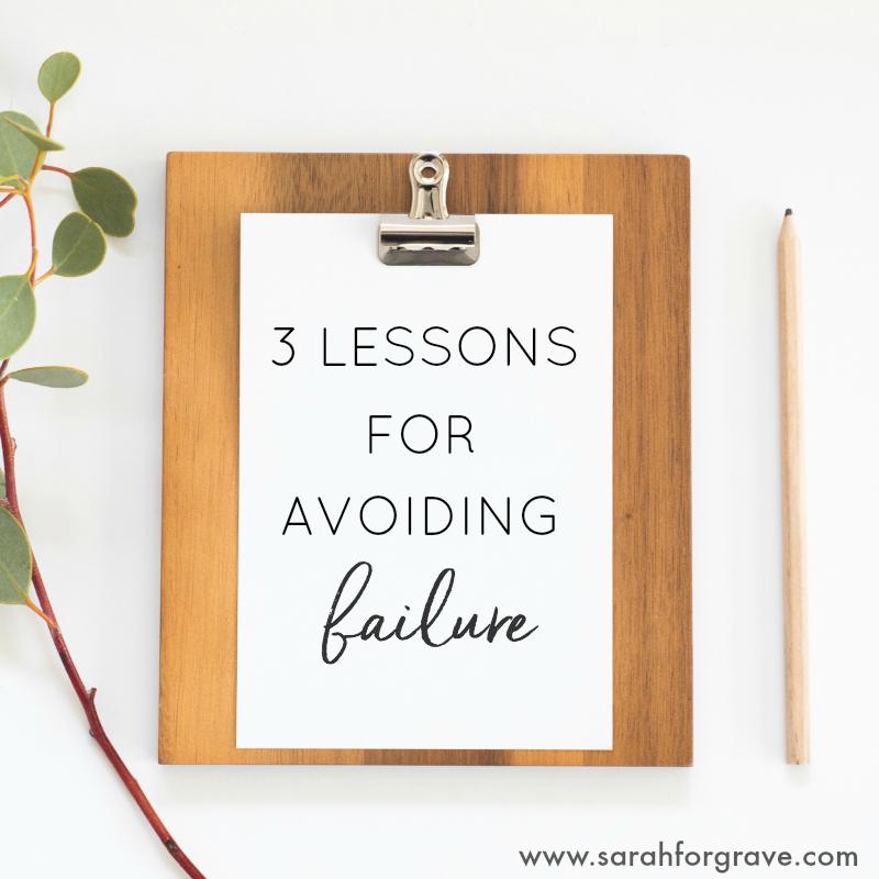 3 Lessons for Avoiding Failure
