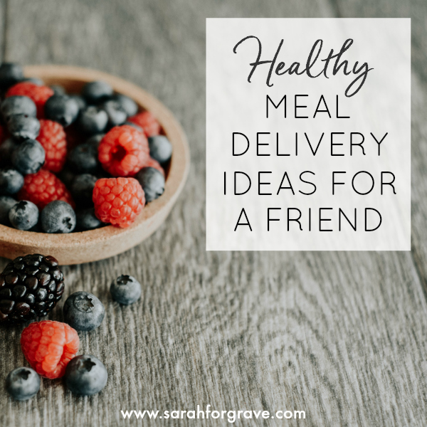 Healthy Meal Delivery Ideas for a Friend