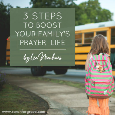 Three Steps You Can Take Today to Boost Your Family's Prayer Life