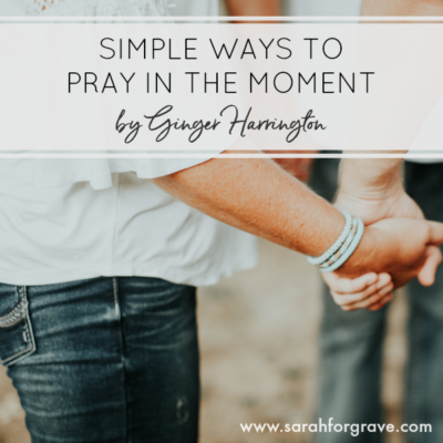Simple Ways to Pray in the Moment
