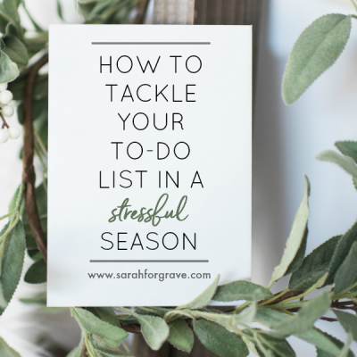 How to Tackle Your To-Do List in a Stressful Season