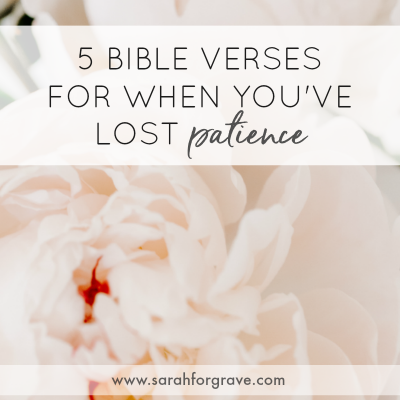 5 Bible Verses for When You've Lost Patience