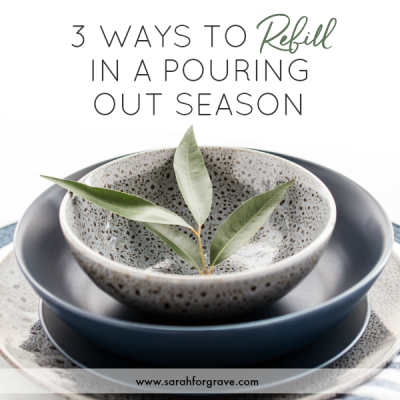 3 Ways to Refill in a Pouring Out Season