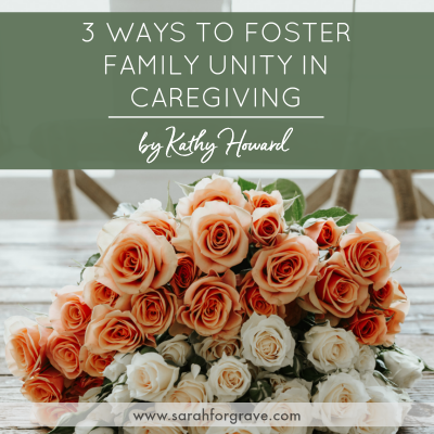 3 Ways to Foster Family Unity in Caregiving