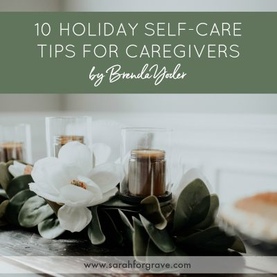 10 Holiday Self-Care Tips for Caregivers