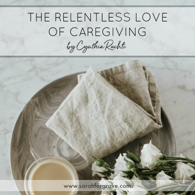 The Relentless Love of Caregiving